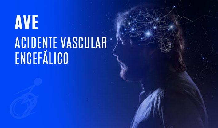 Acidente Vascular Encefálico (AVE)